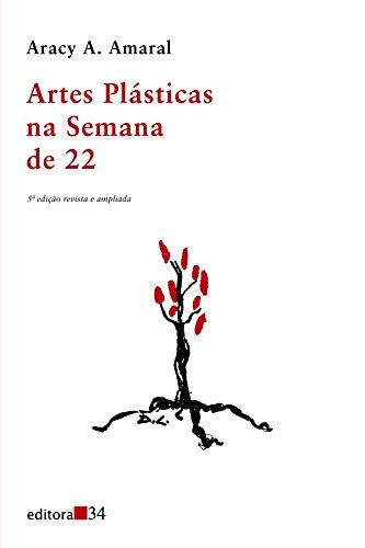 Artes Plásticas na Semana de 22, livro de Aracy A. Amaral