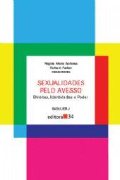 Sexualidades Pelo Avesso, livro de Regina Maria Barbosa e Richard Parker (orgs.)