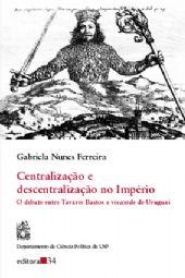 Centralização e Descentralização no Império , livro de Gabriela Nunes Ferreira