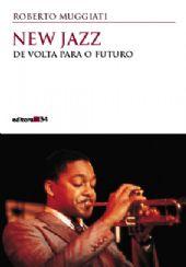 New Jazz: de Volta Para o Futuro, livro de Roberto Muggiati