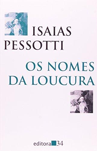Nomes da Loucura, Os, livro de Isaias Pessotti