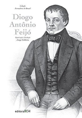 Diogo Antônio Feijó, livro de Jorge Caldeira (Organizador)