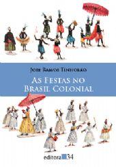Festas no Brasil Colonial, As, livro de José Ramos Tinhorão