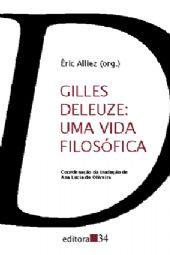 Gilles Deleuze: Uma Vida Filosófica, livro de Éric Alliez (Org.)