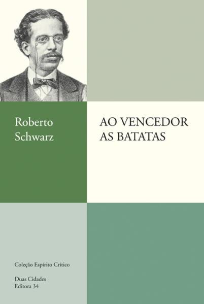 Ao Vencedor as Batatas, livro de Roberto Schwarz