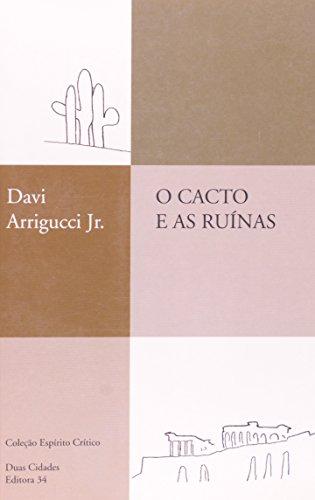 Cacto e as Ruínas, O, livro de Davi Arrigucci Jr