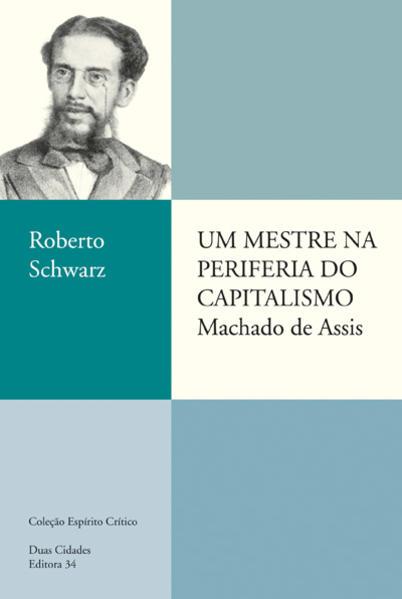 Mestre na Periferia do Capitalismo, um , livro de Roberto Schwarz