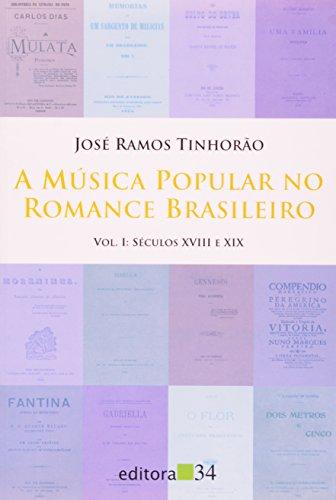 Música Popular no Romance Brasileiro, a - Vol. 1, livro de José Ramos Tinhorão