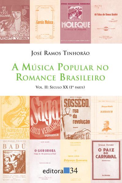 Música Popular no Romance Brasileiro, a - Vol. 2, livro de José Ramos Tinhorão