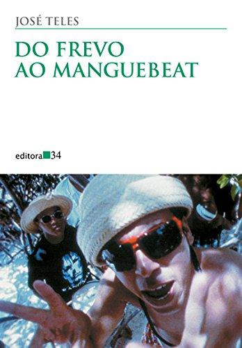 Do Frevo ao Manguebeat, livro de José Teles