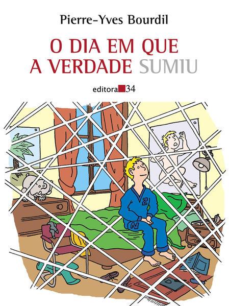O Dia em que a Verdade Sumiu, livro de Pierre-Yves Bourdil