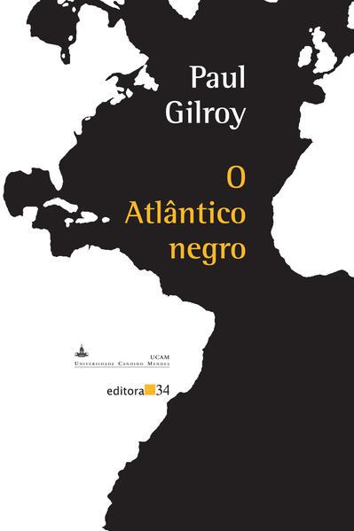 Atlântico Negro, O, livro de Paul Gilroy