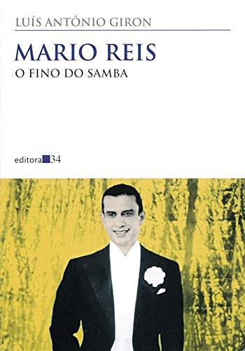 Mario Reis: o Fino do Samba, livro de Luís Antônio Giron
