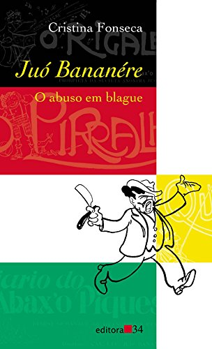 Juó Bananére: o Abuso em Blague, livro de Crisitna Fonseca