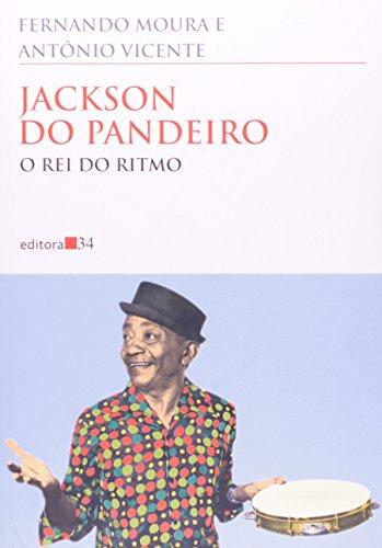 Jackson do Pandeiro: o Rei do Ritmo, livro de Fernando Moura, Antônio Vicente