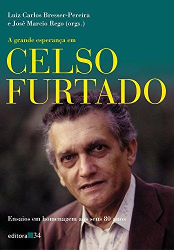 Grande Esperança em Celso Furtado, A, livro de Luiz Carlos Bresser-Pereira e José Marcio Rego (orgs.)