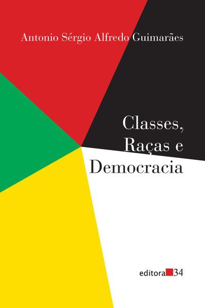 Classes, Raças e Democracia, livro de Antonio Sergio Alfredo Guimaraes