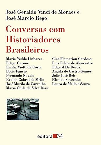 Conversas com Historiadores Brasileiros, livro de José Geraldo Vinci de Moraes e Jose Marcio Rego