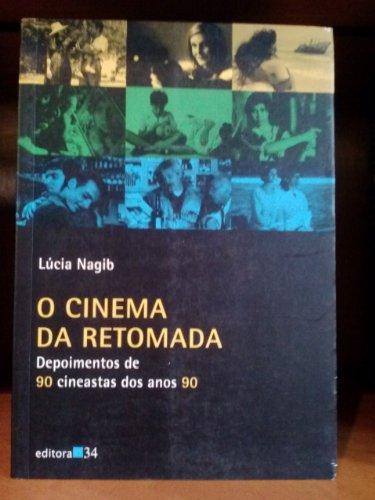 Cinema da Retomada, O, livro de Lucia Nagib