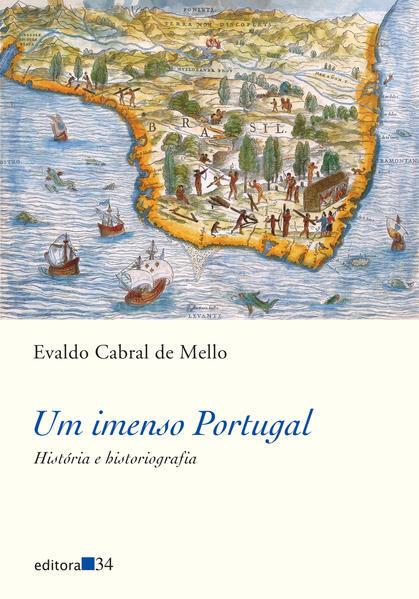 Imenso Portugal, Um, livro de Evaldo Cabral de Mello