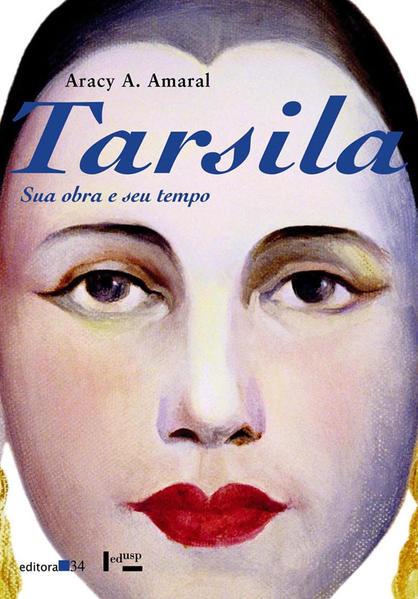 Tarsila: Sua Obra e Seu Tempo, livro de Aracy A. Amaral