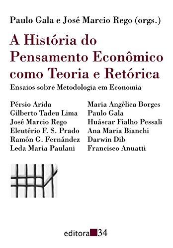 História do Pensamento Econômico Como Teoria e Retórica, A, livro de Paulo Gala e José Marcio Rego (orgs.)