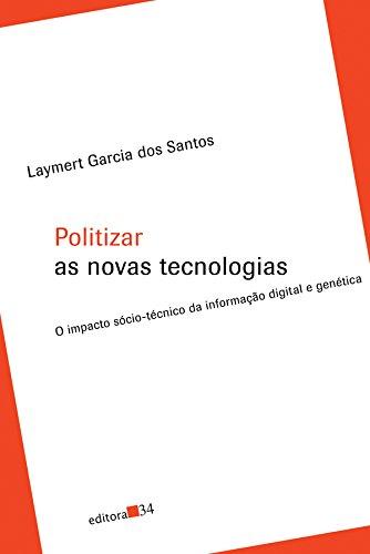 Politizar as Novas Tecnologias, livro de Laymert Garcia dos Santos