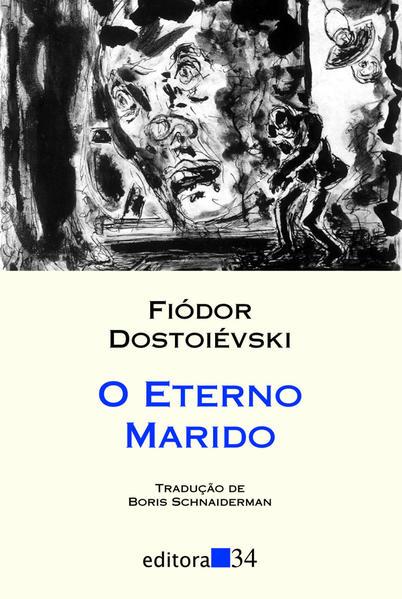 Eterno Marido, O, livro de Fiódor Dostoiévski