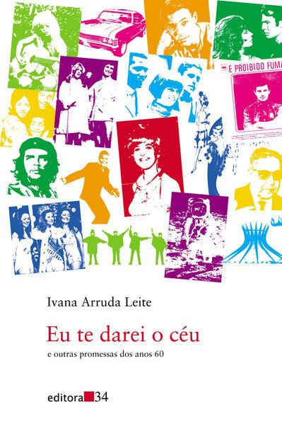 Eu Te Darei o Céu, livro de Ivana Arruda Leite