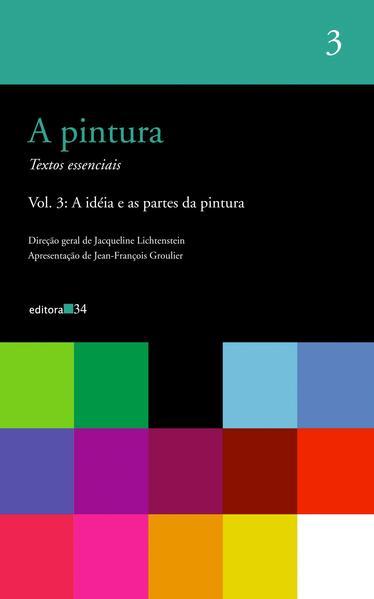 Pintura, a - Vol. 3, livro de Jacqueline Lichtenstein (org.)