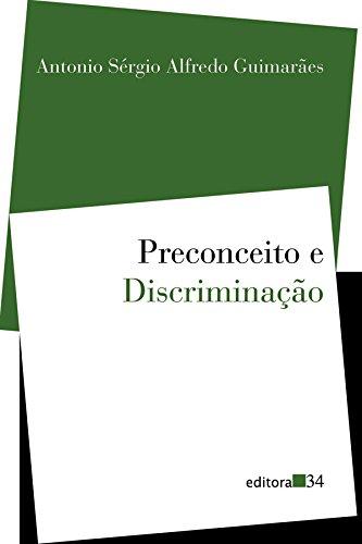 Preconceito e Discriminação, livro de Antonio Sérgio Alfredo Guimarães