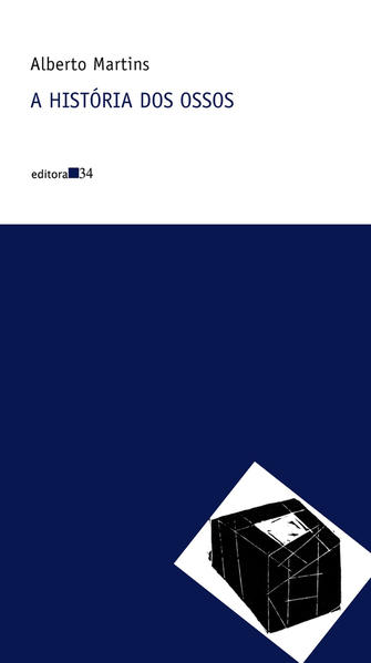 História dos Ossos, A, livro de Alberto Martins