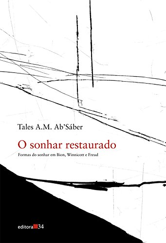 Sonhar Restaurado, O, livro de Tales A.M. Ab'Sáber