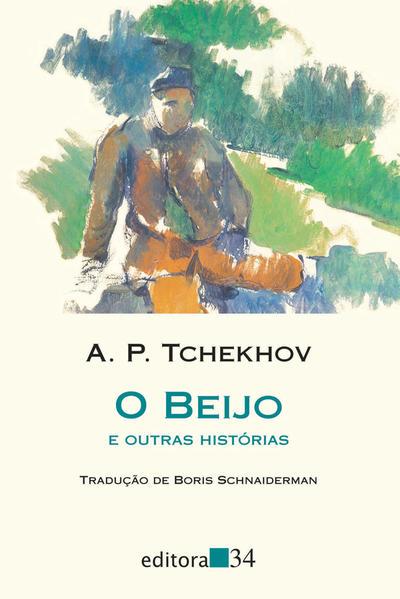 Beijo e Outras Histórias, O, livro de A. P. Tchekhov