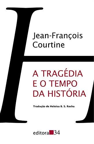 Tragédia e o Tempo da História, A, livro de Jean-François Courtine