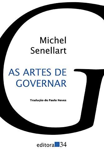 Artes de Governar, As - Do regimen medieval ao conceito de governo, livro de Michel Senellart