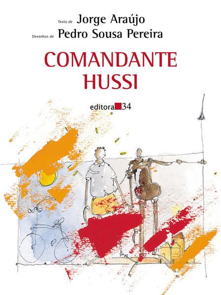 Comandante Hussi, livro de Pedro Sousa Araujo, Jorge e Pereira