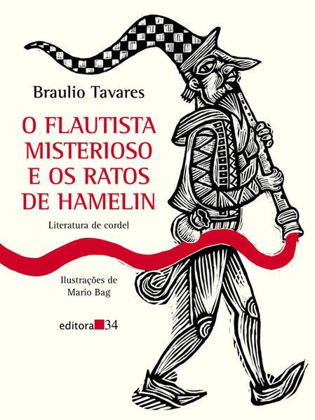 Flautista Misterioso e Os Ratos de Hamelin, O, livro de Braulio Tavares