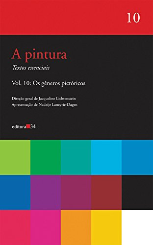 Pintura, a - Vol. 10, livro de Jacqueline Lichtenstein (org.)