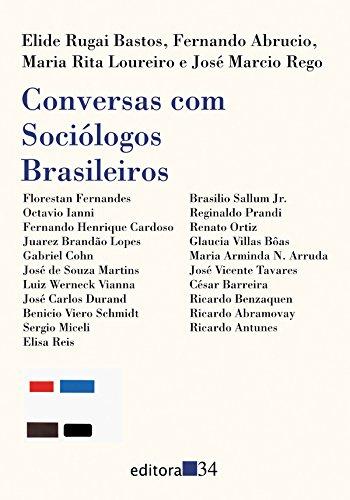 Conversas com Sociólogos Brasileiros, livro de E.R. Bastos, F. Abrucio, M.R. Loureiro, J.M. Rego
