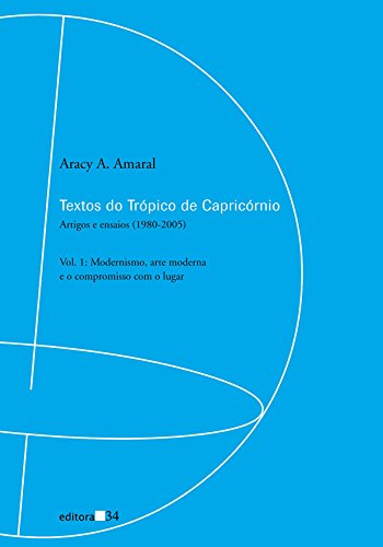 Textos do Trópico de Capricórnio - Vol. 1, livro de Aracy A. Amaral