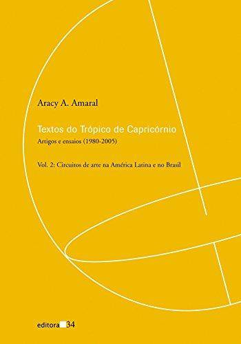 Textos do Trópico de Capricórnio - Vol. 2, livro de Aracy A. Amaral