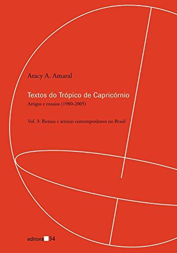 Textos do Trópico de Capricórnio - Vol. 3, livro de Aracy A. Amaral