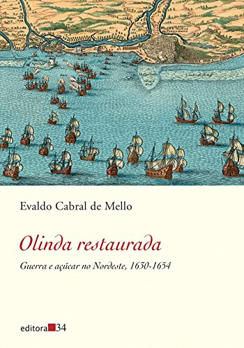 Olinda restaurada - Guerra e açúcar no Nordeste, 1630-1654, livro de Evaldo Cabral de Mello
