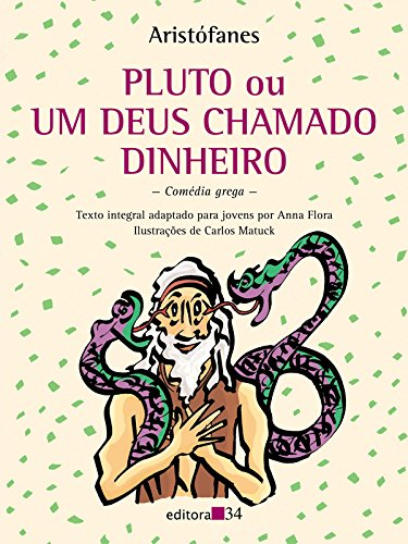 Pluto ou Um deus chamado dinheiro , livro de Aristófanes