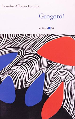 Grogotó!, livro de Evandro Affonso Ferreira
