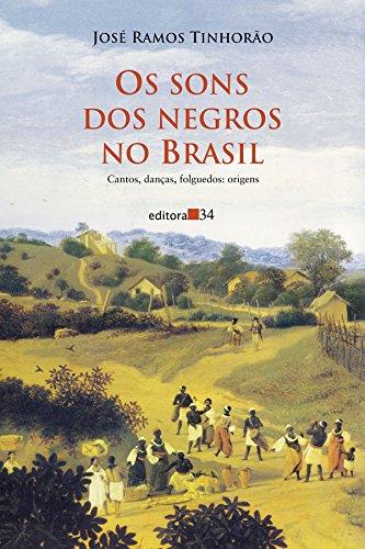 Os sons dos negros no Brasil - cantos, danças, folguedos: origens, livro de José Ramos Tinhorão