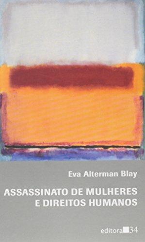 Assassinato de Mulheres e Direitos Humanos, livro de Eva Alterman Blay