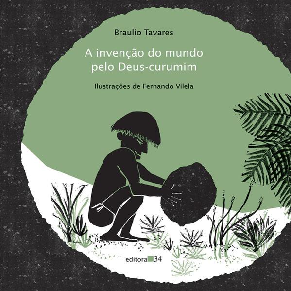 Invenção do Mundo Pelo Deus-Curumim, livro de Bráulio Tavares