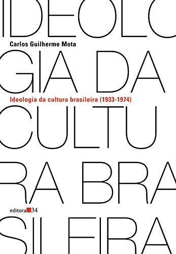 Ideologia da Cultura Brasileira (1933-1974), livro de Carlos Guilherme Mota